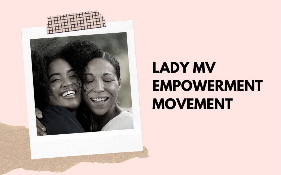 The Lady MV Empowerment Movement